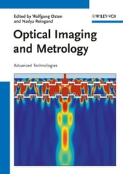 Optical Imaging and Metrology - Advanced Technologies ebook by Wolfgang Osten,Nadya Reingand
