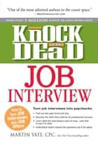 Knock em Dead Job Interview - How to Turn Job Interviews into Paychecks ebook by Martin Yate