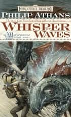 Whisper of Waves - The Watercourse Trilogy, Book I ebook by Philip Athans