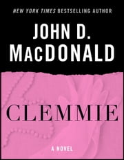 Clemmie - A Novel ebook by John D. MacDonald,Dean Koontz