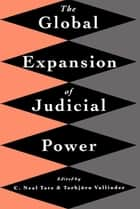 The Global Expansion of Judicial Power ebook by C Neal Tate, Torbjorn Vallinder