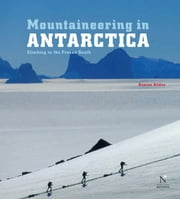 Antarctic Peninsula - Mountaineering in Antarctica - Travel Guide ebook by Damien Gildea