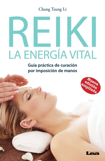 Reiki la energía vital 2° ed ebook by Chang Tsung Li