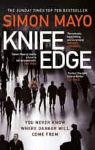 Knife Edge - the gripping Sunday Times bestseller ebook by Simon Mayo
