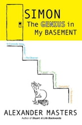 Simon - The Genius in My Basement ebook by Alexander Masters
