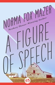 A Figure of Speech ebook by Norma Fox Mazer
