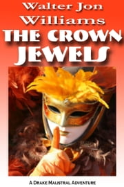 The Crown Jewels (Maijstral 1) ebook by Walter Jon Williams