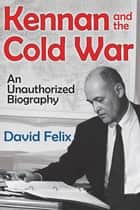 Kennan and the Cold War ebook by David Felix