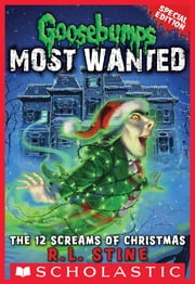 Goosebumps Most Wanted Special Edition #2: The 12 Screams of Christmas ebook by R.L. Stine