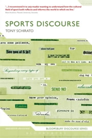 Sports Discourse ebook by Dr Tony Schirato