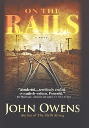 On the Rails - A Novel ebook by John Owens