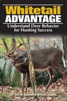 The Whitetail Advantage ebook by Dr Dave Samuel