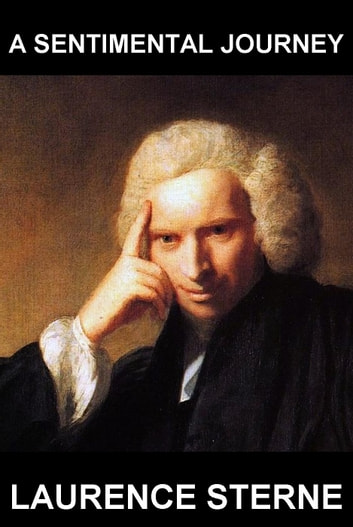 A Sentimental Journey [mit Glossar in Deutsch] ebook by Laurence Sterne,Eternity Ebooks