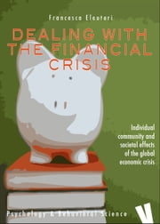 Dealing with the financial crisis - Individual, community and societal effects of economic crisis ebook by Francesca Eleuteri