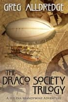 The Draco Society Trilogy - A Helena Brandywine Adventure ebook by