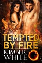 Tempted by Fire ebook by