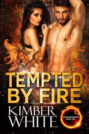 Tempted by Fire ebook by Kimber White