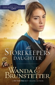 The Storekeeper's Daughter ebook by Wanda E. Brunstetter