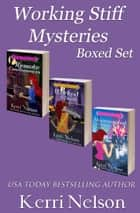 Working Stiff Mysteries Boxed Set ebook by Kerri Nelson
