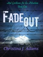Fadeout ebook by Christina J Adams