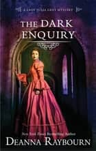 The Dark Enquiry 電子書 by Deanna Raybourn