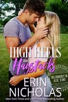 High Heels and Haystacks - Billionaires in Blue Jeans ebook by Erin Nicholas