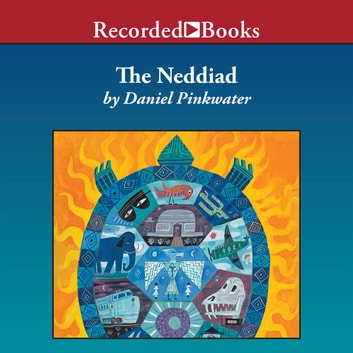 The Neddiad - How Neddie Took the Train, Went to Hollywood, and Saved Civilization audiobook by Daniel Pinkwater