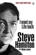 I Want My Life Back ebook by Steve Hamilton