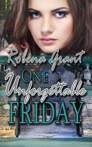 One Unforgettable Friday ebook by Robena  Grant
