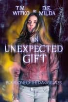 An Unexpected Gift - The Diakrisis Tales, #1 ebook by Tawa Witko