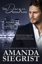 The Danger with Love ebook by Amanda Siegrist