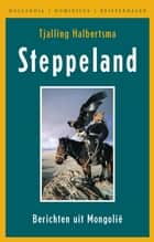 Steppeland ebook by Tjalling Halbertsma