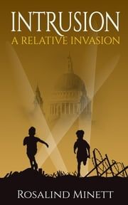 Intrusion - WWII, two boys, a fateful rivalry ebook by Rosalind Minett