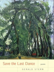 Save the Last Dance: Poems ebook by Gerald Stern
