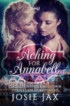 Aching for Annabell ebook by Josie Jax