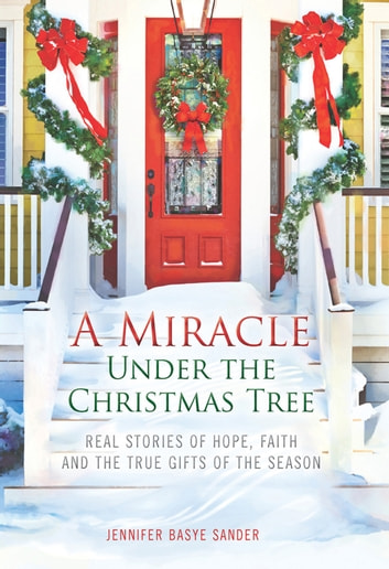 A Miracle Under The Christmas Tree ebook by Jennifer Basye Sander