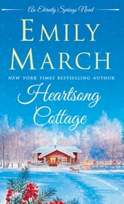 Heartsong Cottage - An Eternity Springs Novel ebook by Emily March