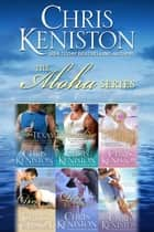 Aloha Series - Boxed Set - Books 1-6 ebook by Chris Keniston