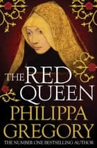 The Red Queen - Cousins' War 2 ebook by Philippa Gregory