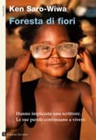 Foresta di fiori ebook by Ken Saro-Wiwa