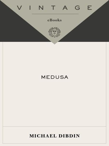 Medusa - A Novel eBook by Michael Dibdin