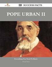 Pope Urban II 119 Success Facts - Everything you need to know about Pope Urban II ebook by Donald Duran