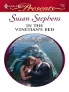 In The Venetian's Bed ebook by Susan Stephens