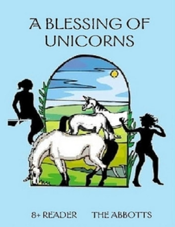 A Blessing of Unicorns ebook by The Abbotts