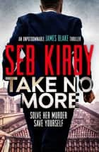 Take No More ebook by Seb Kirby