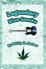Legendary Blue Smoke ebook by Philip H Farber