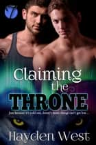 Claiming the Throne ebook by Hayden West