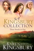 A Kingsbury Collection ebook by Karen Kingsbury