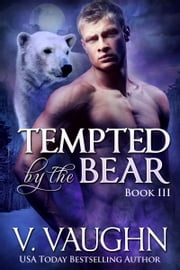 Tempted by the Bear Book 3 ebook by V. Vaughn