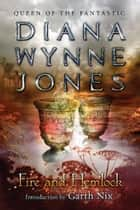 Fire and Hemlock ebook by Diana Wynne Jones